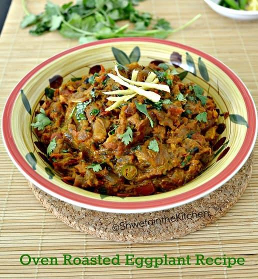 Oven Roasted Eggplant recipe (Baingan Bharta)