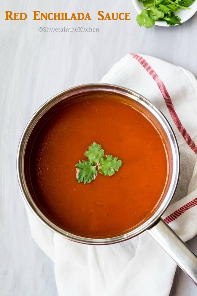 Red Enchilada Sauce Recipe - Shweta in the Kitchen